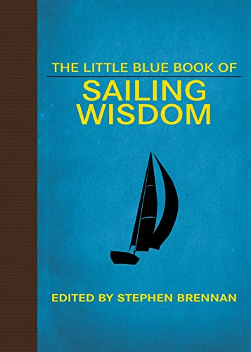 The Little Blue Book of Sailing Wisdom (Little Red Books)