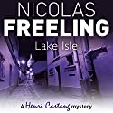 Lake Isle Audiobook by Nicolas Freeling Narrated by Philip Franks