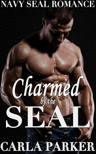 Navy SEAL Romance: Charmed by the SEAL (Contemporary Steamy Alpha Male Virgin Military Romance) (Young Adult Adventure BBW Solider War Hero Short Stories Book (Hot Navy Women)