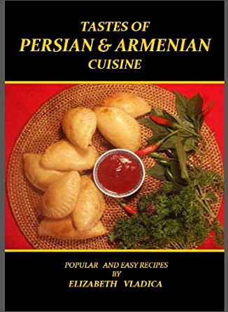 Tastes of persian and armenian cuisine kindle edition by for Armenian cuisine book
