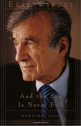 Cover of And the Sea Is Never Full: Memoirs, 1969- (Memoirs of Elie Wiesel)