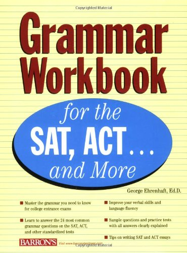 Read Online Grammar Workbook for the SAT, ACT...and More PDF