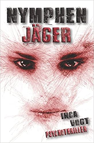 Nymphenjäger: Psychothriller (Amato) (German Edition): Inca Vogt: 9781973344056: Amazon.com: Books