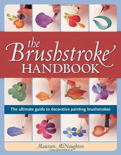 - The Brushstroke Handbook (NIP): The ultimate guide to decorative painting brushstrokes by Maureen McNaughton (13-Aug-2012) Paperback
