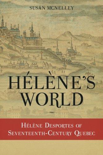 Hélène's World:  Hélène Desportes of Seventeenth-Century Quebec