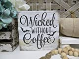 GMK Halloween Coffee Wood Sign, Wicked Without Coffee Fall Home Decor,ations Halloween Coffee Wood Sign, Tiered Tray Halloween Wood Sign,