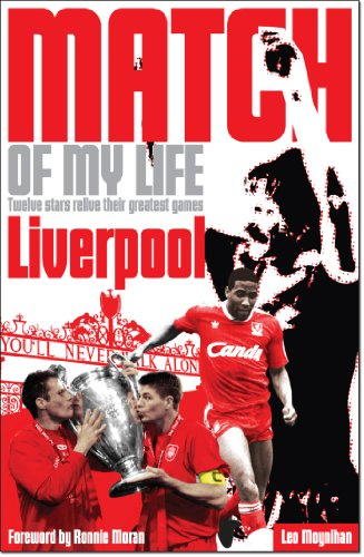 (Liverpool FC Match of My Life: Twelve Stars Relive Their Greatest Games)