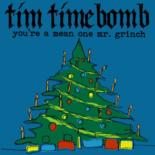 Amazon Com You Re A Mean One Mr Grinch Tim Timebomb