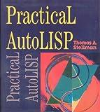 Practical Autolisp, Stellman, Thomas A., 0827336632