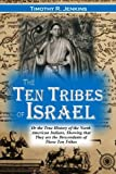 The Ten Tribes of Israel: Or the True History of the North American Indians