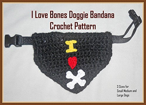 I Love Bones Doggie Bandana Crochet -