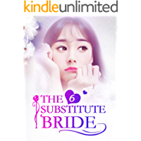 The Substitute Bride 6: The Much-Awaited Kiss (The Substitute Bride Series)