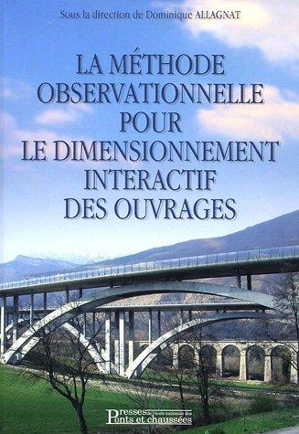 La méthode observationnelle pour le dimensionnement interactif des ouvrages Broché – 30 juin 2005 Dominique Allagnat 2859784098 Bâtiment Bâtiment travaux publics
