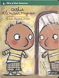"""Afficher """"Arthur et le miroir magique"""""""