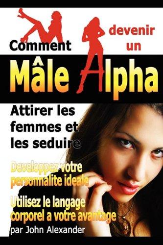 Comment Devenir Un Male Dominant (French Edition) PDF