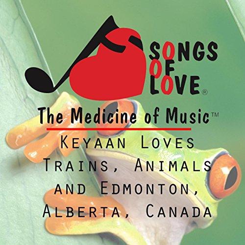 Keyaan Loves Trains, Animals and Edmonton, Alberta, Canada by T