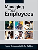 Managing Your Employees, NAHB Business Management & Information Technology, 0867185813