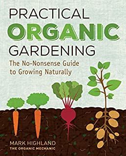 Book Cover: Practical Organic Gardening: The No-Nonsense Guide to Growing Naturally