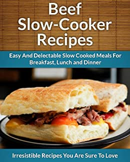 Beef slow cooker recipes easy and delectable slow cooked for Slow cooker breakfast recipes for two