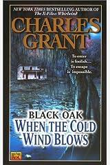 When the Cold Wind Blows (Black Oak 5) Mass Market Paperback