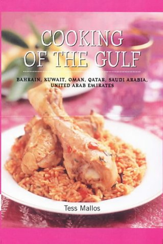 Read Online Cooking of the Gulf : Bahrain, Kuwait, Oman, Qatar, Saudi Arabia, United Arab Emirates PDF