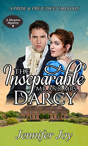 The inseparable mr and mrs darcy a pride prejudice variation a the inseparable mr and mrs darcy a pride prejudice variation a fandeluxe Choice Image