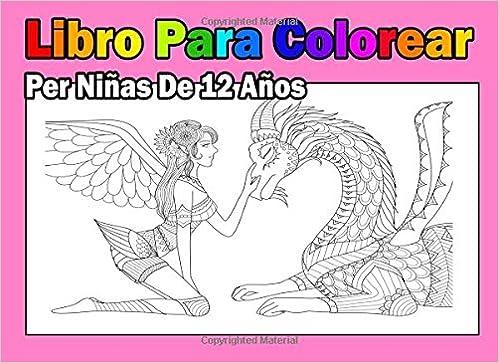 Libro Para Colorear Per Niñas De 12 Años (Spanish Edition): Libro ...