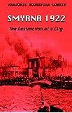Smyrna 1922: The Destruction of a City