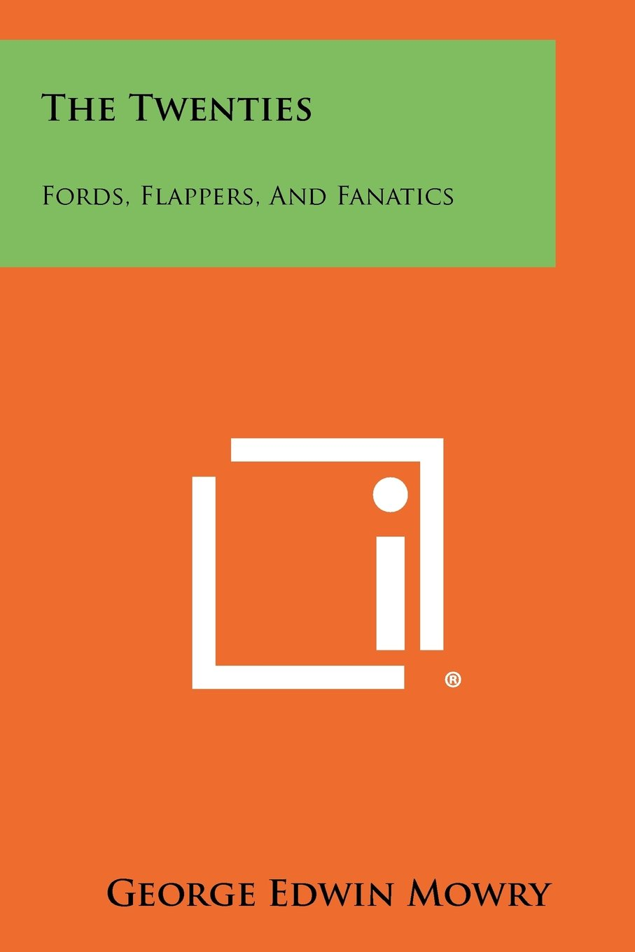 Download The Twenties: Fords, Flappers, And Fanatics pdf