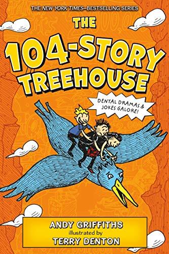 The 104-Story Treehouse: Dental Dramas & Jokes Galore! (The Treehouse Books Book 8)