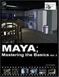 Maya; Mastering the Basics, Larry Neuberger, 1430303077