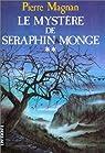 La Maison assassinée, tome 2 : Le Mystère de Séraphin Monge par Magnan