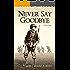 Never Say Goodbye: A True Story