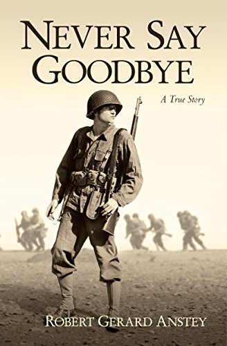 #freebooks – Never Say Goodbye: A True Story by Robert Gerard Anstey