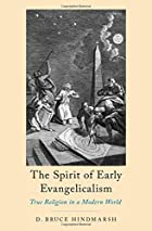 The Spirit of Early Evangelicalism: True Religion in a Modern World