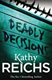 Deadly Décisions by Kathy Reichs front cover