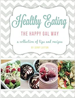 Book Healthy Eating The Happy Gal Way