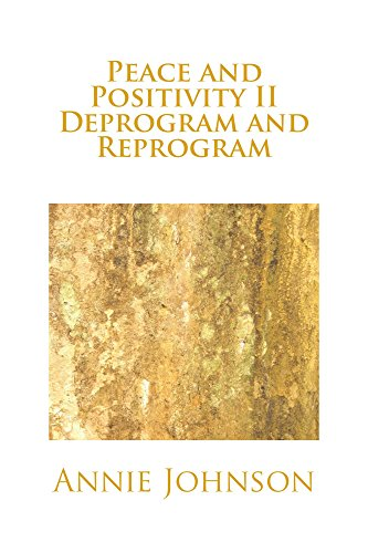 Book: Peace and Positivity II Deprogram and Reprogram by Annie M. Johnson