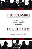 The Scramble for Citizens: Dual Nationality and State Competition for Immigrants