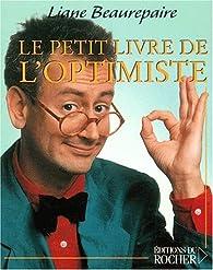 Le petit livre de l'optimiste par Liane Beaurepaire
