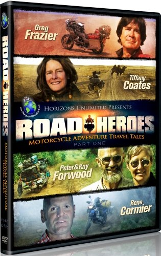 Road Heroes - Motorcycle Adventure Travel Tales - Part 1