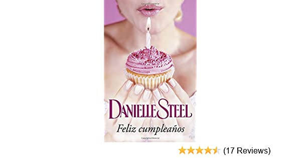 Feliz cumpleanos (Spanish Edition): Danielle Steel ...