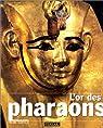 L'or des pharaons par Stierlin