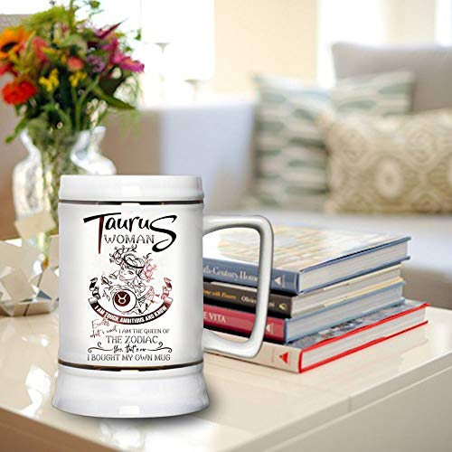 I Am The Queen Of The Queen Of The Zodiac Beer Mug, Taurus Woman I Am Touch And Know Exactly What I Want Beer Stein 22oz, Birthday gift for Beer Lovers (Beer Mug-White)
