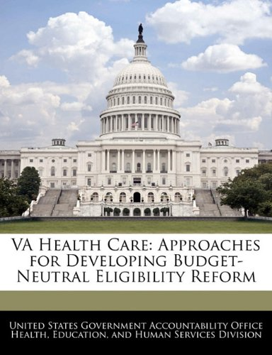 VA Health Care: Approaches for Developing Budget-Neutral