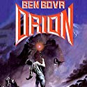 Orion: Orion Series, Book 1 Audiobook by Ben Bova Narrated by Stefan Rudnicki