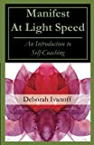 Manifest At Light Speed: An Introduction to Self-Coaching