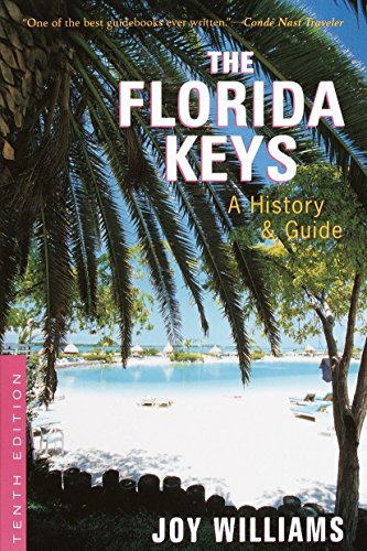 The Florida Keys: A History & Guide Tenth Edition