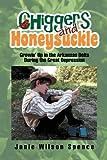 Chiggers and Honeysuckle, Janie Wilson Spence, 1456877186