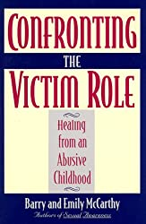 Confronting the Victim Role: Healing from an Abusive Childhood